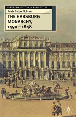Habsburg Monarchy 1490-1848: Attributes of Empire