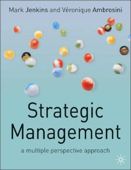 Strategic Management: A Multi-Perspective Approach
