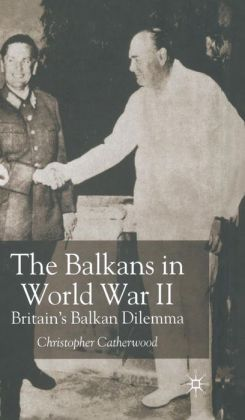 Balkans in World War I: Britain's Balkan Dilemma