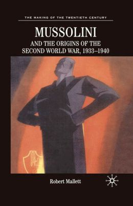 Mussolini And The Origins Of The Second World War, 1933 - 1940