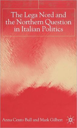 Lega Nord and the Northern Question in Italian Politics
