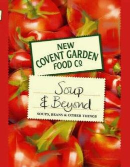 New Covent Garden Soup Company's Soup and Beyond: Soups, Beans and Other Things