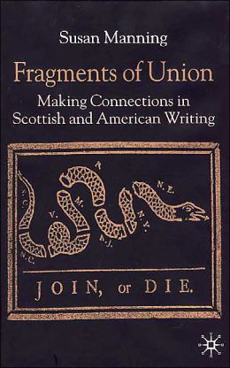 Fragments of Union: Making Connections in Scottish and American Writing