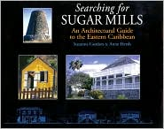 Searching for Sugar Mills: An Architectural Guide to the Eastern Carribean