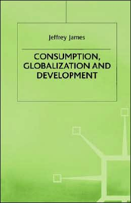 Consumption, Globalization, and Development