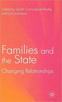 Families and the State: Changing Relationships