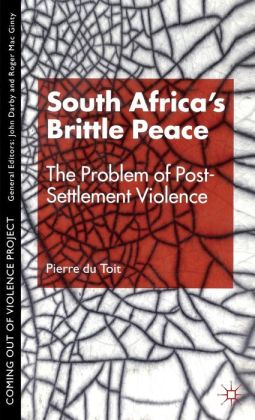 South Africa's Brittle Peace: The Problem of Post-Settlement Violence