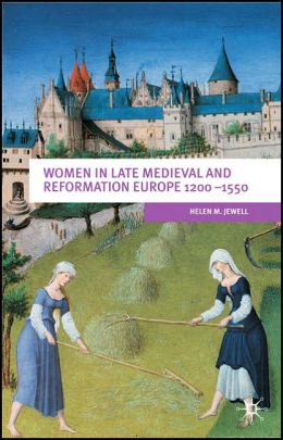 Women in Late Medieval and Reformation Europe 1200-1500 (European Culture and Society Series)