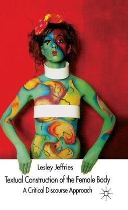Textual Construction of the Female Body: A Critical Discourse Approach