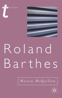 Roland Barthes: (Or the Profession of Cultural Studies)