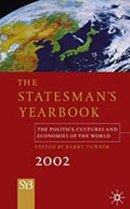 The Statesman's Yearbook 2002: The Politics,Cultures,and Economies of the World (138th Edition)