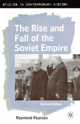 Rise and Fall of the Soviet Empire: Second Edition