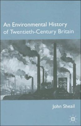 An Environmental History of Twentieth-Century Britain
