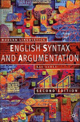 English Syntax and Argumentation (Second Edition)