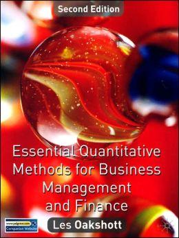 Essential Quantitative Methods for Business, Management and Finance, Second Edition Les Oakshott