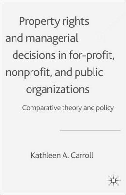 Property Rights And Managerial Decisions In For-Profit, Nonprofit, And Public Organizations