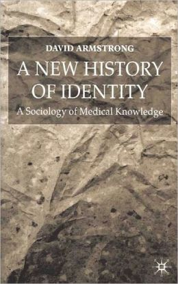 New History of Identity: A Sociology of Medical Knowledge
