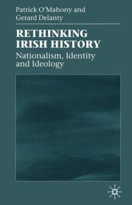 Rethinking Irish History: Nationalism,Identity and Ideology