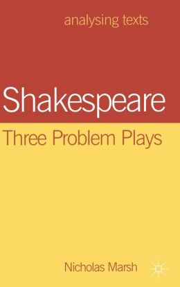 Shakespeare: Three Problem Plays