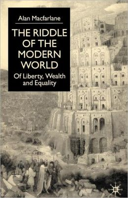 The Riddle of the Modern World: Of Liberty, Wealth and Equality
