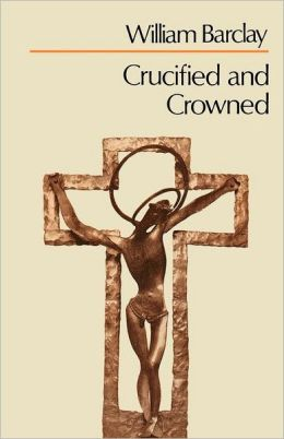 Crucified And Crowned