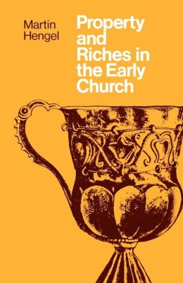 Property And Richaes In The Early Church
