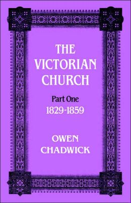 The Victorian Church Part One 1829-1859
