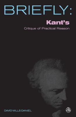 Kant's Critique of Practical Reason: The Concept of the Highest Good and the Postulates of the Practical Reason