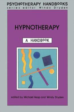 Hypnotherapy: A Handbook (Psychotherapy Handbook Series)