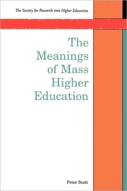 Meanings of Mass Higher Education