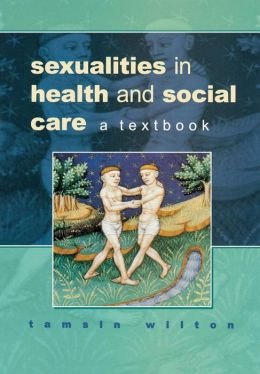 Sexualities in Health and Social Care: A Textbook