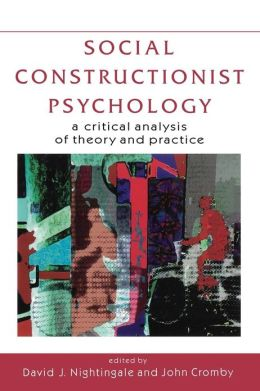 Social Constructionist Psychology: A Critical Analysis of Theory and Practice