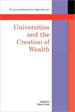Universities and the Creation of Wealth