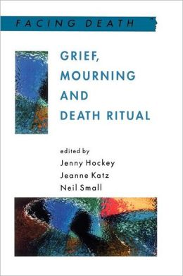Grief Mourning and Death Rituals