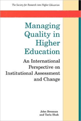 Managing Quality in Higher Education: An International Perspective on Institutional Assessment and Change
