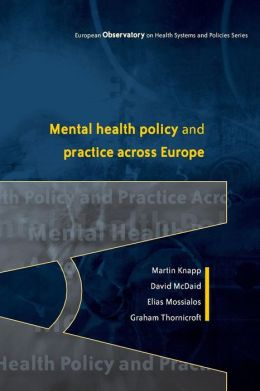 Mental Health Policy and Practice Across Europe: The Future Direction of Mental Health Care