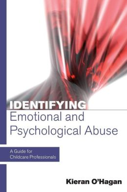 Identifying Emotional and Psychological Abuse : A Guide for Childcare Professionals