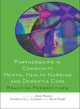 Partnerships in Community Mental Health Nursing & Dementia Care