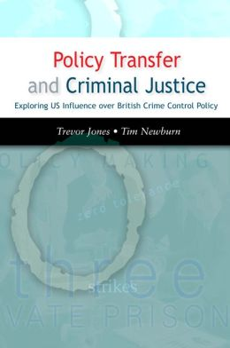 Policy Transfer and Criminal Justice: Exploring U.S. Influence over British Crime Control Policy