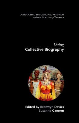 Doing Collective Biography: Investigating the Production of Subjectivity
