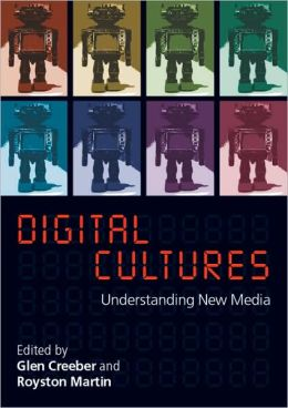 Digital Culture: Understanding New Media