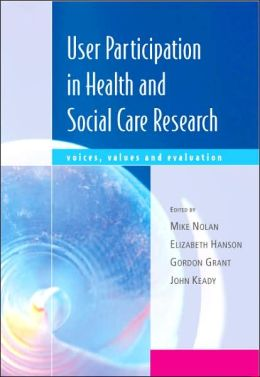 User Participation in Health and Social Care Research: Voices, Values and Evaluation