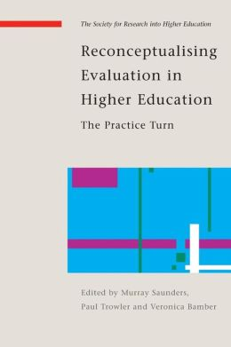 Reconceptualising Evaluative Practices in HE: The Practice Turn