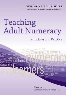 Teaching Adult Numeracy: Principles & Practice