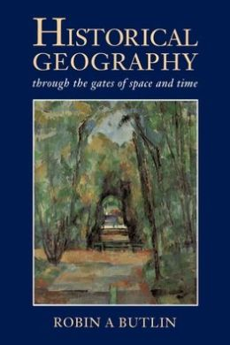 Historical Geography: Through the Gates of Space and Time