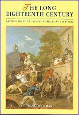 The Long Eighteenth Century: British Political and Social History 1688-1832