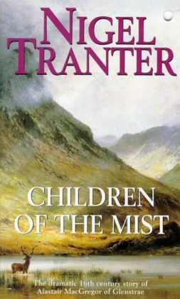 Children of the Mist: The Dramatic 16th Century Story of Alastair MacGregor of Glenstrae