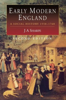 Early Modern England: A Social History, 1550-1760 (Arnold Publications Series)