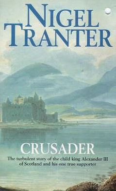 Crusader: The Turbulant Story of the Child King Alexander III of Scotland and His One True Supporter