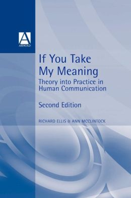 If You Take My Meaning: Theory into Practice in Human Communication